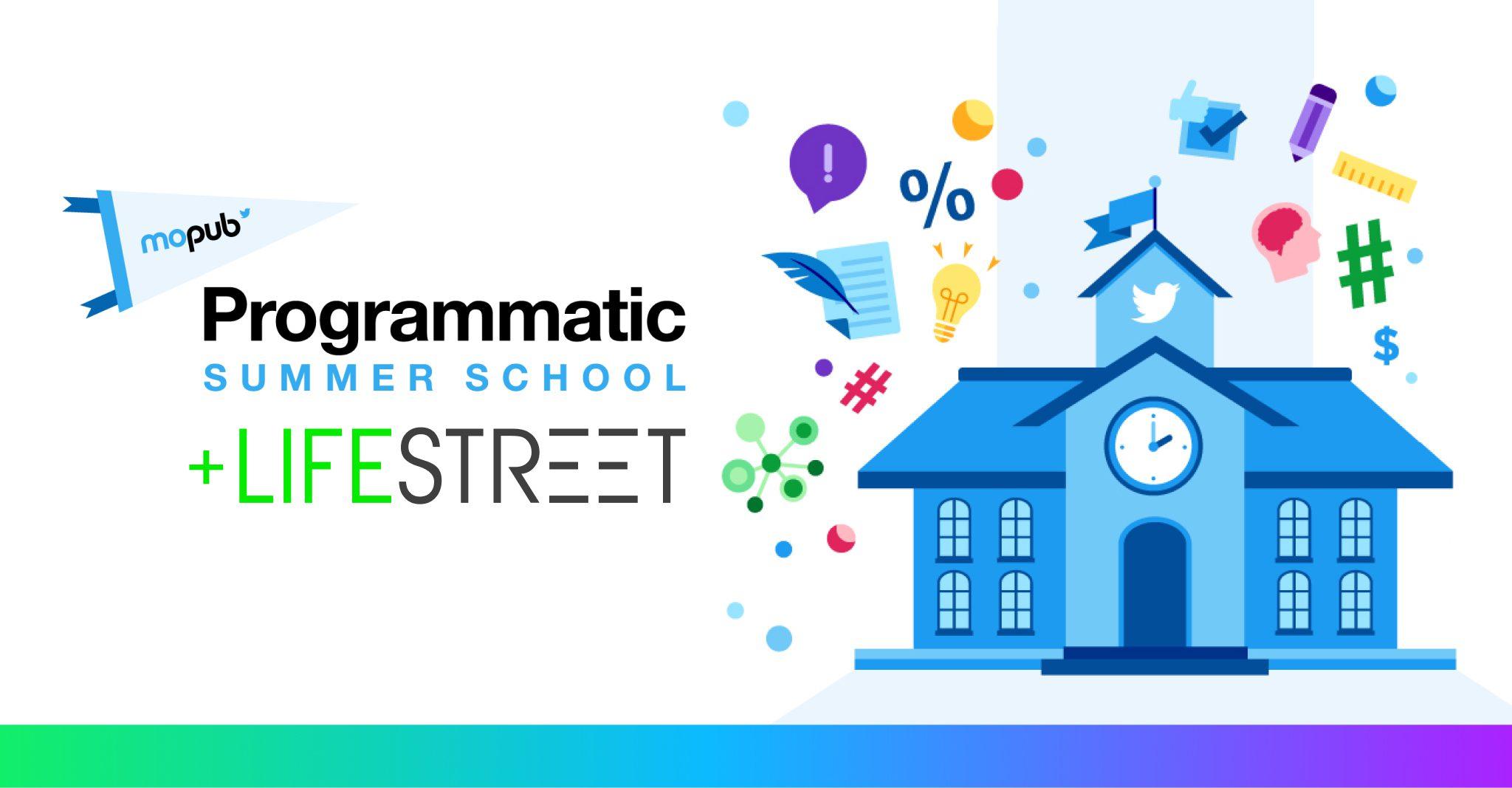 Webinar for MoPub's programmatic summer school + LifeStreet
